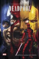 Rayon : Comics (Super Héros), Série : Deadpool : Massacre Marvel T1, Deadpool Massacre Marvel