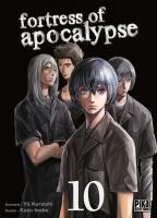 Rayon : Manga (Seinen), Série : Fortress of Apocalypse T10, Fortress of Apocalypse