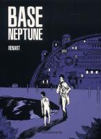 Rayon : Albums (Science-fiction), Série : Base Neptune, Base Neptune