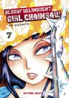 Rayon : Manga (Seinen), Série : Bloody Delinquent Girl Chainsaw T7, Bloody Delinquent Girl Chainsaw