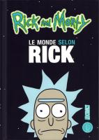 Rayon : Comics (Bio-Biblio-Témoignage), Série : Rick and Morty : Le Monde selon Rick, Rick and Morty : Le Monde selon Rick