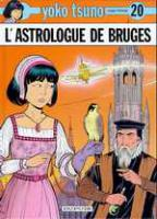 Rayon : Albums (Science-fiction), Série : Yoko Tsuno T20, L'Astrologue de Bruges