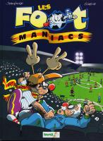 Rayon : Albums (Humour), Série : Les Foot Maniacs T1, Les Foot Maniacs