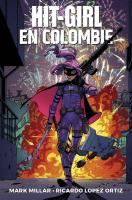 Rayon : Comics (Policier-Thriller), Série : Hit-Girl (Série 2) T1, Hit Girl en Colombie