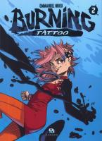Rayon : Manga (Seinen), Série : Burning Tattoo T2, Burning Tattoo