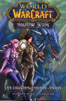 Rayon : Manga (Shonen), S�rie : World of Warcraft Shadow Wing T1, Les Dragons d'Outre-Terre