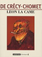 Rayon : Albums (Roman Graphique), S�rie : L�on la Came T1, L�on la Came (nouvelle �dition)