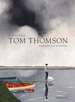 Rayon : Albums (Documentaire-Encyclopédie), Série : Tom Thomson : Esquisses d'un Printemps, Tom Thomson : Esquisses d'un Printemps