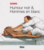 Dissertations gratuites sur Serre Humour Noir Et Homme En Blanc