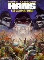 Rayon : Albums (Science-fiction), Série : Hans T4, Les Gladiateurs