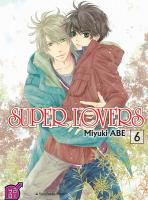 Rayon : Manga (Yaoi Boy's Love), Série : Super Lovers T6, Super Lovers
