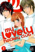 Rayon : Manga (Shojo), S�rie : My Lovely Hockey Club T7, My Lovely Hockey Club