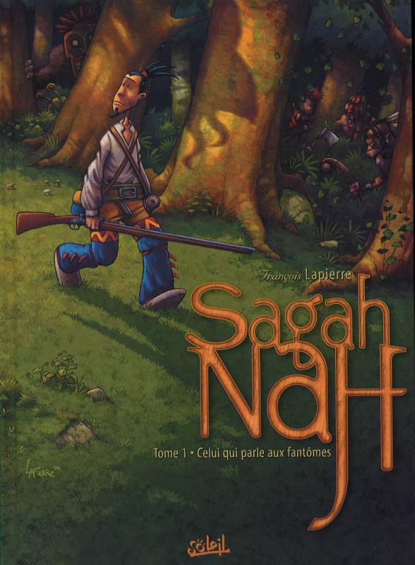 Sagah-Nah Tome 1 : Celui qui parle aux fantômes - François Lapierre
