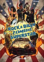 Rayon : Albums (Fantastique), Série : Rock a Billy Zombie Superstar T2, Rock a Billy Zombie Superstar