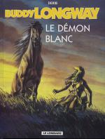 Rayon : Albums (Western), S�rie : Buddy Longway T10, Le Demon Blanc (reedition)