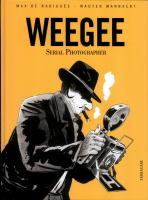 Rayon : Albums (Documentaire-Encyclopédie), Série : Weegee : Serial Photographer, Weegee : Serial Photographer