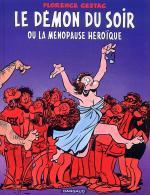 Rayon : Albums (Humour), Série : Le Démon du Soir, Le Démon du Soir ou la Ménopause Héroique