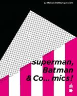 Rayon : Comics (Art-illustration), Série : Superman, Batman and Co...Mics, Superman, Batman & Co...mics !
