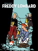 Rayon : Albums (Humour), S�rie : Freddy Lombard, Freddy Lombard (Int�grale Tomes 1 � 5) : �dition 40 Ans
