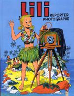 Rayon : Albums (Aventure-Action), S�rie : Lili T25, Lili Reporter Photographe
