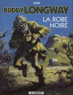 Rayon : Albums (Western), Série : Buddy Longway T14, La Robe Noire (reedition)