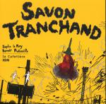 Rayon : Albums (Art-illustration), Série : Savon Tranchand, Savon Tranchand + CD audio