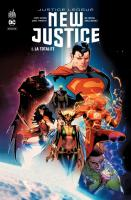 Rayon : Comics (Super Héros), Série : Justice League : New Justice T1, La Totalité