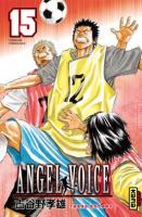 Rayon : Manga (Shonen), Série : Angel Voice T15, Angel Voice