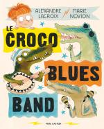 Rayon : Jeunesse (Comédie), Série : Le Croco Blues Band, Le Croco Blues Band