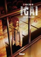 Rayon : Manga d'occasion (Shonen), Série : Igai : The Play Dead/Alive T6, Igai : The Play Dead/Alive