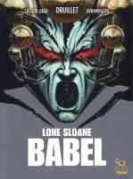 Rayon : Albums (Science-fiction), Série : Lone Sloane : Babel, Lone Sloane : Babel