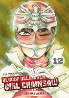 Rayon : Manga (Seinen), Série : Bloody Delinquent Girl Chainsaw T12, Bloody Delinquent Girl Chainsaw