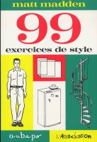 Rayon : Albums (Labels indépendants), Série : 99 Exercices de Style, 99 Exercices de Style