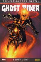 Rayon : Comics (Super H�ros), S�rie : Ghost Rider (S�rie 2) T3, Cercle Vicieux