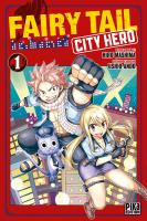Rayon : Manga (Shonen), Série : Fairy Tail : City Hero T1, Fairy Tail : City Hero