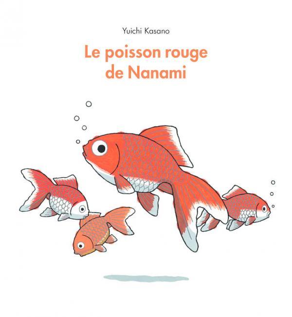 Le poisson rouge de nanami yuichi kasano animaux for Recherche poisson rouge