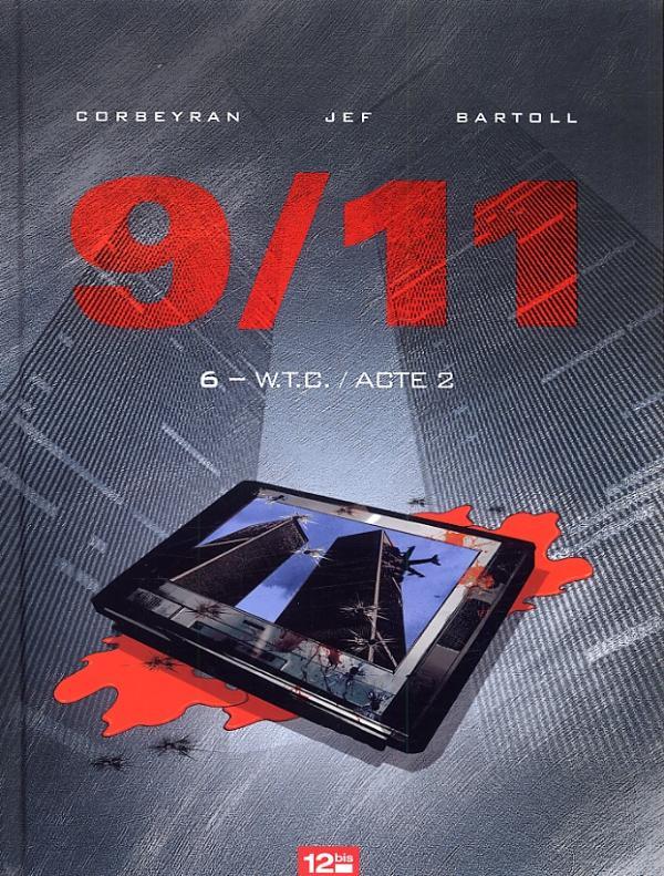 9/11 T06 W.T.C. / Acte 2 (12 Bis) - Canal BD, Libraires et actualité en bande dessinée