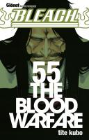 Rayon : Manga (Shonen), Série : Bleach T55, 55 The Blood Warfare