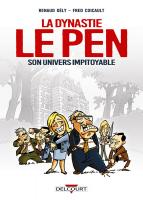 Rayon : Albums (Documentaire-Encyclopédie), Série : La Dynastie Le Pen : Son Univers Impitoyable, La Dynastie Le Pen : Son Univers Impitoyable