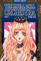Rayon : Manga (Shojo), S�rie : The Royal Doll Orchestra T5, The Royal Doll Orchestra