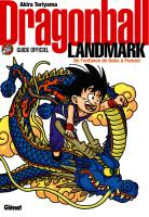 Rayon : Manga (Bio-Biblio-Témoignage), Série : Dragon Ball : Landmark, Dragon Ball : Landmark (Guide Officiel)