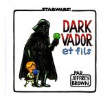 Rayon : Comics (Science-fiction), Série : Star Wars : Dark Vador (Brown) T1, Dark Vador et Fils