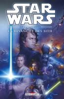 Rayon : Comics (Science-fiction), Série : Star Wars T6, Épisode III : La Revanche des Sith (Nouvelle Édition)