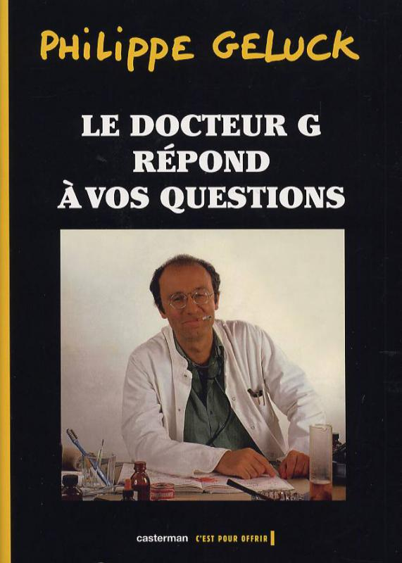 le docteur g repond a vos questions reed philippe geluck humour tribulles une librairie. Black Bedroom Furniture Sets. Home Design Ideas