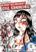 Rayon : Manga (Seinen), Série : Bloody Delinquent Girl Chainsaw T1, Bloody Delinquent Girl Chainsaw