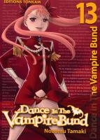 Rayon : Manga (Shonen), Série : Dance in the Vampire Bund T13, Dance in the Vampire Bund