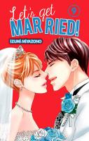 Rayon : Manga (Shojo), Série : Let's Get Married ! T9, Let's Get Married !