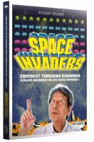 Rayon : Albums (Bio-Biblio-Témoignage), Série : Space Invaders, Space Invaders : Comment Tomohiro Nishikado a...