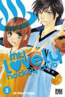 Rayon : Manga (Shojo), S�rie : My Lovely Hockey Club T2, My Lovely Hockey Club