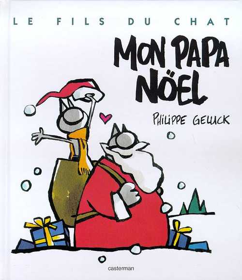 Mon Papa Noel Philippe Geluck Humour La Planete Dessin Une